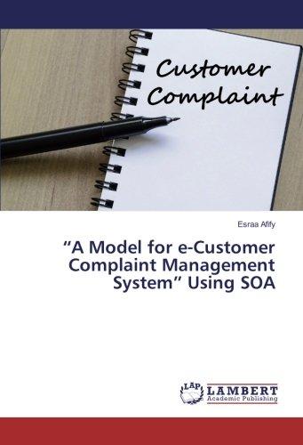 """A Model for e-Customer Complaint Management System"" Using SOA"
