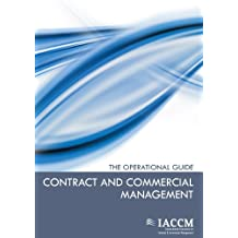 Contract and Commercial Management - The Operational Guide (IACCM Series. Business Management)