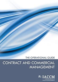 Contract and Commercial Management - The Operational Guide par [International Association for C Management(IACCM)]