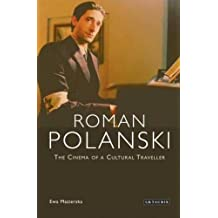 Roman Polanski: The Cinema of a Cultural Traveller by Ewa Mazierska (2007-05-30)