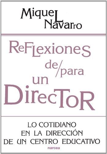Reflexiones de/para un director: Lo cotidiano en la dirección de un Centro Educativo (Educación Hoy)
