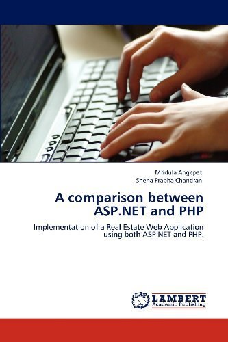 [EPUB] A comparison between asp.net and php: implementation of a real estate web application using both asp.net and php. by angepat, mridula, prabha chandran, sneha (2012) paperback