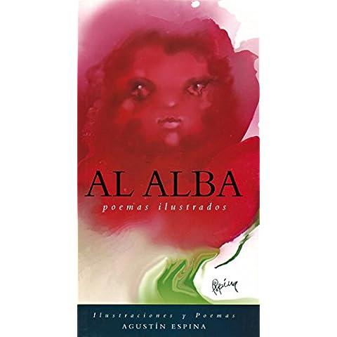 AL ALBA. Poemas Ilustrados. Agustín Espina. Libro de 60 páginas. Tamaño 11,5 x 21 cm.