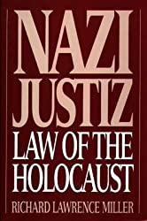 [(Nazi Justiz : Law of the Holocaust)] [By (author) Richard Lawrence Miller] published on (June, 1995)
