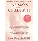 Ina May's Guide to Childbirth: Updated with New Material Gaskin, Ina May ( Author ) Mar-04-2003 Paperback
