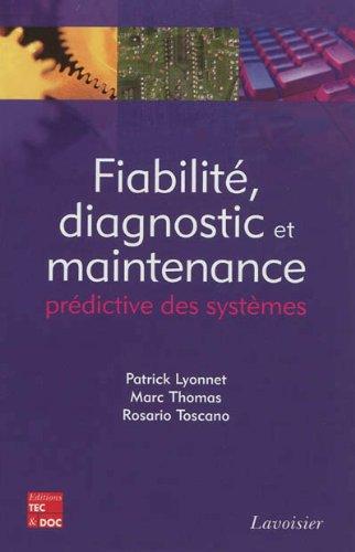 Fiabilité, diagnostic et maintenance prédictive des systèmes
