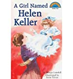 [( A Girl Named Helen Keller )] [by: Margo Lundell] [Oct-1999]