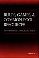 Rules, Games, and Common-Pool Resources (Ann Arbor Books)