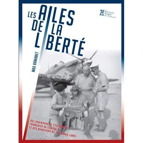 Les ailes de la liberté ou l'aventure de l'escadrille française de chasse