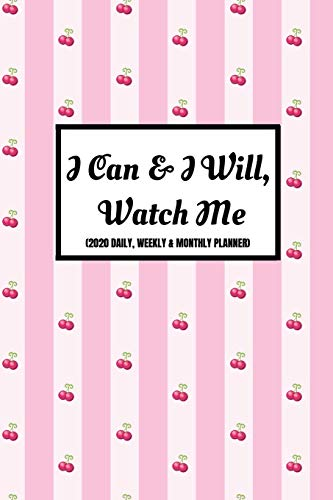 I Can & I Will, Watch Me (2020 Daily, Weekly & Monthly Planner): Year Diary For Women (Week Per Page, 2 Page Spread For Each Month And BONUS Goals ... |6x9 inches| (A5 approximate)|Agenda Calendar (Womens-business-watch-designer)