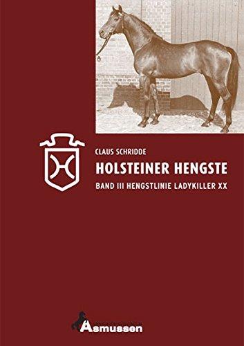Holsteiner Hengste Band III Hengstlinie Ladykiller xx