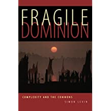 Fragile Dominion: Complexity and the Commons (Helix books)