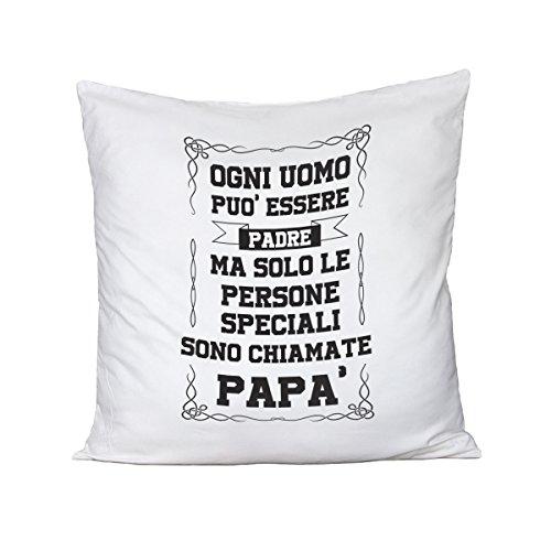 Bubbleshirt cuscino festa del papà - ogni uomo può essere un padre ma solo le persone speciali sono chiamate papà - idea regalo - in cotone dimensioni 40cm x 40 cm