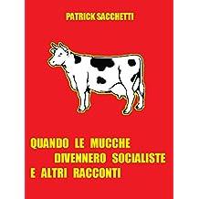 Quando le mucche divennero socialiste e altri racconti