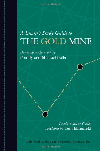 Leader's Study Guide to the Gold Mine : Moving Lean from Theory to Practice
