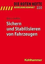 Sichern und Stabilisieren von Fahrzeugen (Die Roten Hefte / Ausbildung kompakt, Bd. 220)