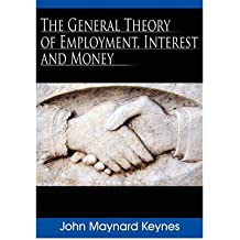 By John Maynard Keynes The General Theory of Employment, Interest and Money