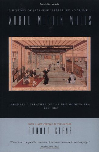 World Within Walls: Japanese Literature of the Pre-Modern Era, 1600--1867 (History of Japanese Literature, Vol 2 (Paper))