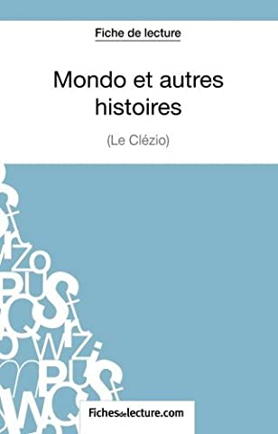 Mondo et autres histoires de Le Cl????zio (Fiche de lecture): Analyse Compl????te De L'oeuvre (French Edition) by Vanessa Grosjean (2014-12-09)