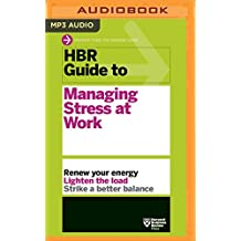 HBR Guide to Managing Stress at Work (Hbr Guides)