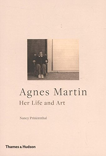 Agnes Martin: Her Life and Art par Nancy Princenthal