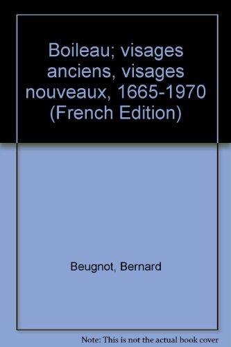 Boileau; visages anciens, visages nouveaux, 1665-1970 (French Edition) by Beu...
