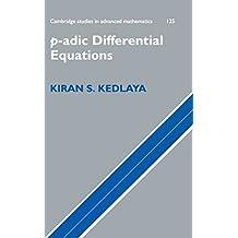 p-adic Differential Equations (Cambridge Studies in Advanced Mathematics, Band 125)