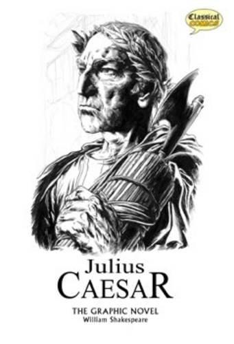 Julius Caesar the graphic novel : original text