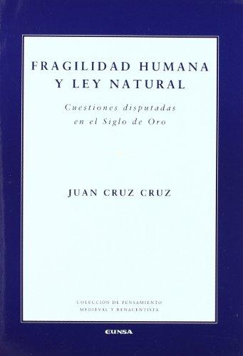 Descargar Libro Fragilidad humana y ley natural: cuestiones disputadas en el siglo de oro (Colección de pensamiento medieval y renacentista) de Juan Cruz Cruz