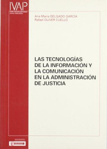 Tecnologias de la informacion y comunicacion en adminis. de justicia (Denetik I.V.A.P.)