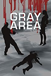 GRAY AREA by George Saunders (2007-06-18)