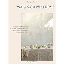 Wabi-Sabi at Home: Learning to Embrace the Imperfect and Entertain With Thoughtfulness and Ease