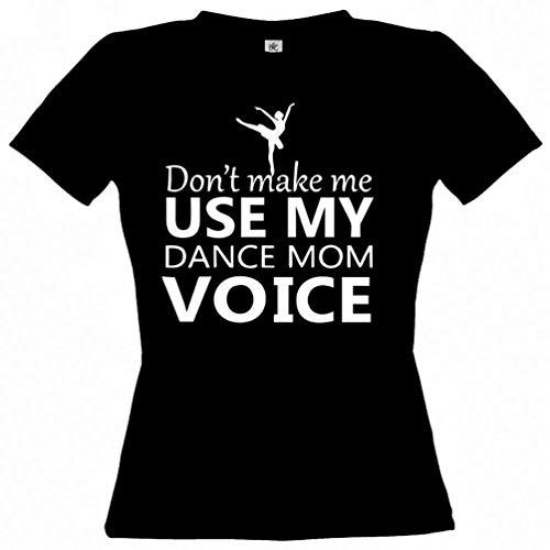 Dance Mom-t-shirt (TYML Mode Sommer Stil Nicht Machen Mich Verwenden Sie Meine Dance Mom Stimme Herren T Shirt T-Shirt)