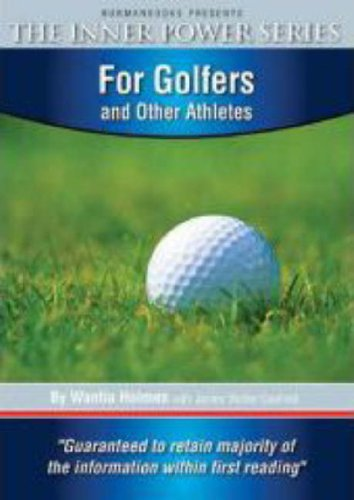 For Golfers and Other Athletes: Unleash the Pro within You! (Inner Power S.) por Wanita Holmes