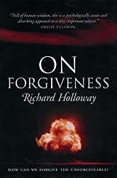 On Forgiveness: How Can We Forgive the Unforgivable? (Canons)