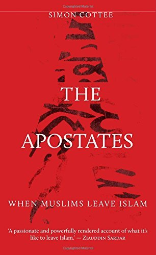 the-apostates-when-muslims-leave-islam-by-simon-cottee-9-mar-2015-paperback