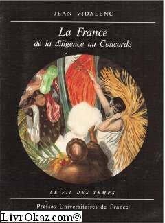 La France de la diligence au concorde, 1814-1974.