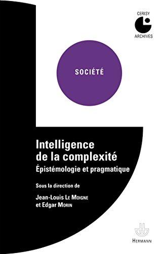 Intelligence de la complexit: pistmologie et pragmatique