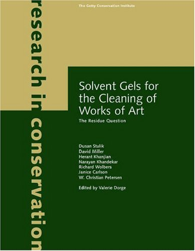 Solvent Gels for the Cleaning of Works of Art - The Residue Question (Research in Conservation)