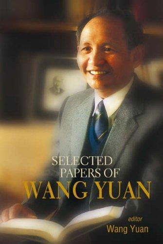 Selected Papers of Wang Yuan by Dr Yuan Wang (2005-06-09)