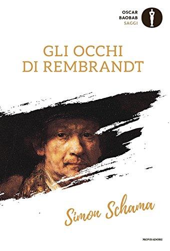 Gli occhi di Rembrandt di Simon Schama,P. Mazzarelli,D. Aragno,L. Vanni