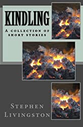 Kindling: - a collection of short stories -