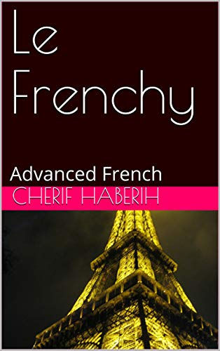 Couverture du livre Le Frenchy: Advanced French