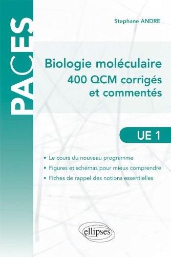 Biologie Moléculaire 400 QCM Corrigés & Commentés UE1
