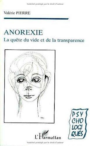 Anorexie - la quête du vide et de la transparence par Valérie Pierre