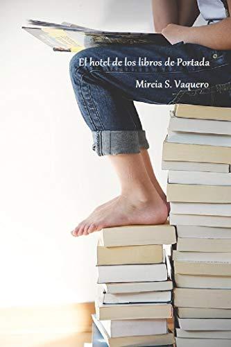 El hotel de los libros de Portada eBook: Vaquero, Mireia S ...