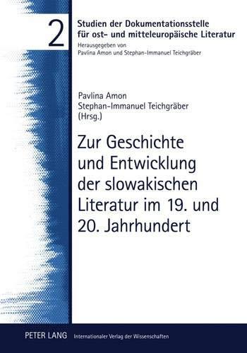Zur Geschichte und Entwicklung der slowakischen Literatur im 19. und 20. Jahrhundert (Studien der Dokumentationsstelle für ost- und mitteleuropäische Literatur, Band 2)