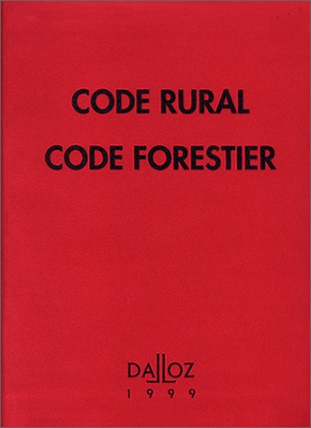CODE RURAL ET FORESTIER. Edition 1999 par Collectif