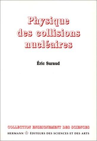Physique des collisions nucléaires par Eric Suraud
