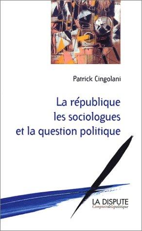 La République, les sociologues et la question politique